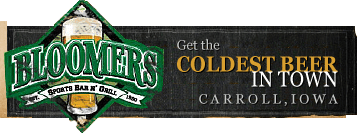 Bloomers - Get the coldest beer in town - Carroll, Iowa
